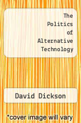 Cover of The Politics of Alternative Technology EDITIONDESC (ISBN 978-0876632246)