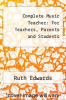 cover of Complete Music Teacher: For Teachers, Parents and Students