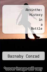 Cover of Absinthe: History in a Bottle EDITIONDESC (ISBN 978-0877014867)