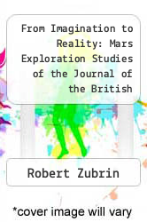 Cover of From Imagination to Reality: Mars Exploration Studies of the Journal of the British Interplanetary Society: Base Building, Colonization and Terraformation EDITIONDESC (ISBN 978-0877034292)