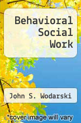 Cover of Behavioral Social Work EDITIONDESC (ISBN 978-0877053958)