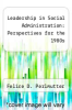cover of Leadership in Social Administration: Perspectives for the 1980s