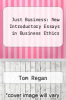 cover of Just Business: New Introductory Essays in Business Ethics