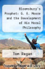 cover of Bloomsbury`s Prophet: G. E. Moore and the Development of His Moral Philosophy