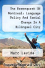 cover of The Reconquest Of Montreal: Language Policy And Social Change In A Bilingual City