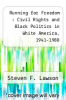 cover of Running for Freedom : Civil Rights and Black Politics in White America, 1941-1988