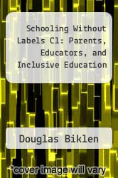 Cover of Schooling Without Labels Cl: Parents, Educators, and Inclusive Education EDITIONDESC (ISBN 978-0877228752)