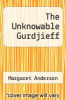 cover of The Unknowable Gurdjieff (1st edition)