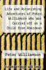 cover of Life and Astonishing Adventures of Peter Williamson Who Was Carried off as a Child from Aberdeen and Sold for a Slave