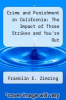 cover of Crime and Punishment in California : The Impact of Three Strikes and You`re Out