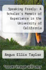 cover of Speaking Freely: A Scholar`s Memoir of Experience in the University of California