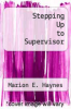 cover of Stepping Up to Supervisor