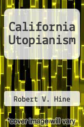 California Utopianism by Robert V. Hine - ISBN 9780878351152