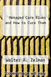 Cover of Managed Care Blues and How to Cure Them EDITIONDESC (ISBN 978-0878406791)