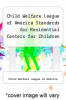 cover of Child Welfare League of America Standards for Residential Centers for Children