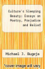 cover of Culture`s Sleeping Beauty: Essays on Poetry, Prejudice and Belief