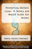 cover of Protecting Workers Lives: A Safety and Health Guide for Unions (2nd edition)
