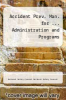 cover of Accident Prev. Man. for ... Administration and Programs