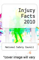 Injury Facts 2010 by National Safety Council - ISBN 9780879122966