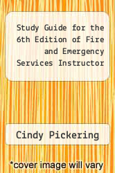 Study Guide for the 6th Edition of Fire and Emergency Services Instructor by Cindy Pickering - ISBN 9780879391720
