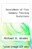 cover of SourceBook of Fire Company Training Evolutions (2nd edition)