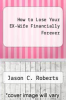 cover of How to Lose Your EX-Wife Financially Forever