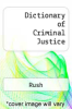 Dictionary of Criminal Justice by Rush - ISBN 9780879678982