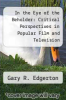 cover of In the Eye of the Beholder: Critical Perspectives in Popular Film and Television