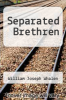 cover of Separated Brethren (3rd edition)