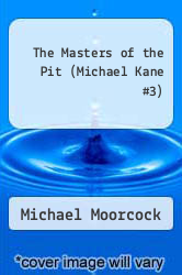 The Masters of the Pit (Michael Kane #3) by Michael Moorcock - ISBN 9780879974503