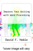 cover of Improve Your Writing with Word Processing