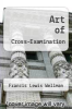 cover of Art of Cross-Examination