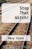 cover of Stop That Witch!