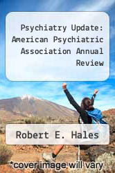 Psychiatry Update: American Psychiatric Association Annual Review by Robert E. Hales - ISBN 9780880480390