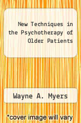 Cover of New Techniques in the Psychotherapy of Older Patients 91 (ISBN 978-0880483520)