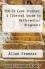 cover of DSM-IV Case Studies: A Clinical Guide to Differential Diagnosis (1st edition)
