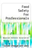 cover of Food Safety For Professionals (2nd edition)