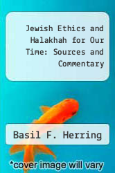 Cover of Jewish Ethics and Halakhah for Our Time: Sources and Commentary EDITIONDESC (ISBN 978-0881250459)