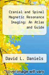 Cover of Cranial and Spinal Magnetic Resonance Imaging : An Atlas and Guide 87 (ISBN 978-0881671858)