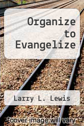 Organize to Evangelize by Larry L. Lewis - ISBN 9780882072197