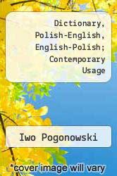 Dictionary, Polish-English, English-Polish; Contemporary Usage by Iwo Pogonowski - ISBN 9780882544632