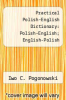 cover of Practical Polish-English Dictionary: Polish-English; English-Polish