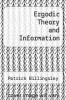 cover of Ergodic Theory and Information