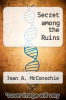 cover of Secret among the Ruins