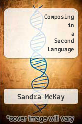 Composing in a Second Language by Sandra McKay - ISBN 9780883773901