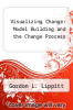 cover of Visualizing Change: Model Building and the Change Process