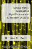 cover of Census Data: Geographic Significance and Classroom Utility