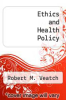 cover of Ethics and Health Policy