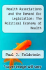 cover of Health Associations and the Demand for Legislation: The Political Economy of Health