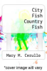 cover of City Fish Country Fish (2nd edition)
